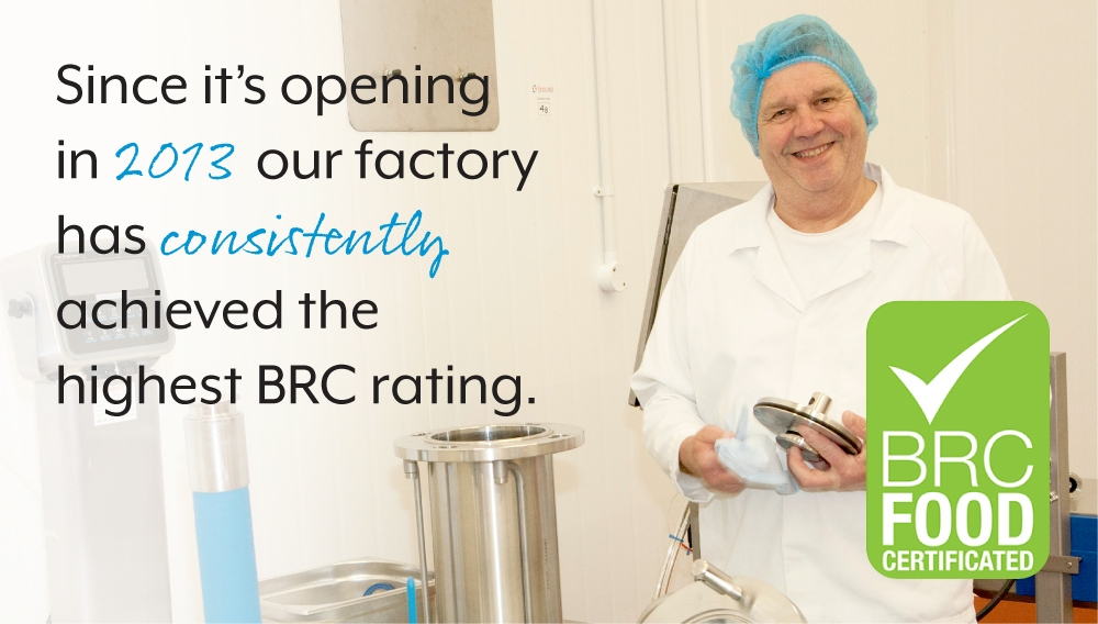 Since it's opening in 2013 our factory has consistently achieved the highest BRC rating.